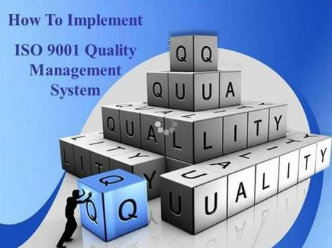 How to Implements of ISO 9001 Quality Management System | The Advantage of ISO 9001 Certification in Company | Scoop.it