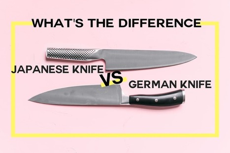 What's the Difference Between German and Japanese Knives? — Sharpen Up | Ceramic Knives | Scoop.it