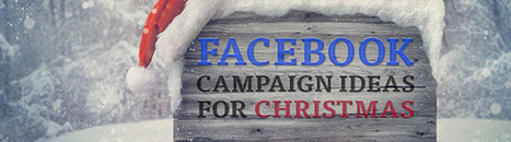 Christmas Campaigns on Social Media, Ideas for Facebook Campaign | Social Media | Scoop.it