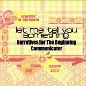 Let Me Tell You Something- Narratives for the Beginning Communicator | AT, UDL, AAC | Scoop.it