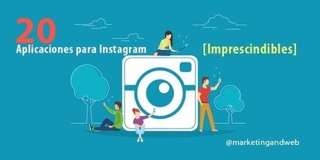20 Mejores Aplicaciones para Instagram [Herramientas Imprescindibles] | Noticias de Marketing Online - Marketing and Web | Scoop.it