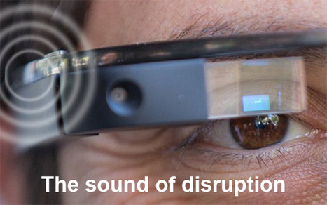 How Google Glass will Disrupt the Hearing Aid Industry? | Innovation in Health | Scoop.it