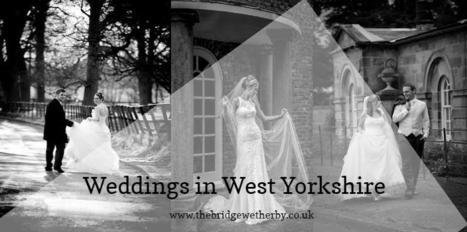 Weddings in West Yorkshire | The Bridge Hotel and Spa | Scoop.it