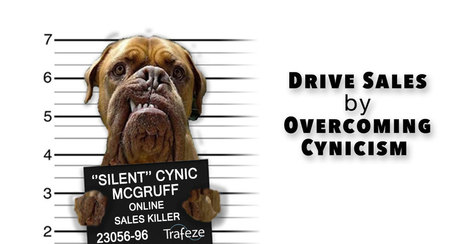 Drive Sales by Overcoming Cynicism | The Content Marketing Hat | Scoop.it