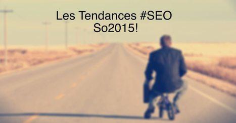 Les tendances SEO à suivre en 2015 | Stratégie Digitale (Nine-Agency) | Scoop.it