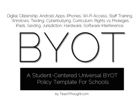 A Student-Centered Universal BYOT Policy Template For Schools | Mount Library | Scoop.it