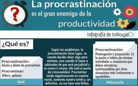 Aumenta tu Productividad dejando a un lado la Procrastinación | Infografías | Scoop.it