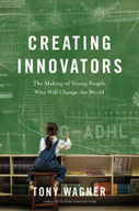 Play, Passion, Purpose, and Project Based Learning: Thoughts on Tony Wagner's new book, Creating Innovators: | Project-Based Learning | Scoop.it