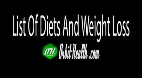 List Of Diets And Weight Loss - Orbit Health | Orbit Health | Scoop.it