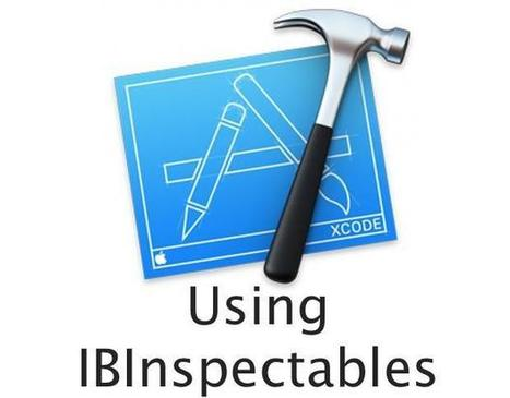 Pro tip: Write custom UI objects for iOS/Mac projects with IBInspectables | iPhone and iPad Development | Scoop.it