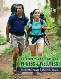 Test Bank For » Test Bank for Principles and Labs for Fitness and Wellness, 12 Edition : Wener W.K. Hoeger Download   All Test Banks   Scoop.it