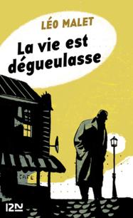 ClearPassion, La vie est dégueulasse - Léo MALET   Clearpassion - La librairie numérique 100% féminine   Scoop.it