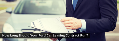 How Long Should Your Ford Car Leasing Contract Run? | Courtesy Ford Lincoln | Scoop.it