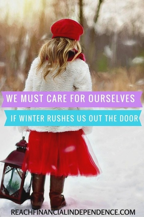 We Must Care For Ourselves If Winter Rushes Us Out The Door | Personal finance blogs | Scoop.it