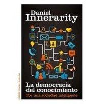 notistecnicas: La democracia del conocimiento-Daniel Innerarity | e-Xploration | Scoop.it
