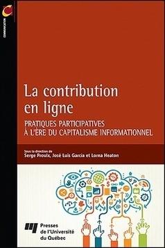 La contribution en ligne: Pratiques PARTICIPATIVES à l'ère du capitalisme informationne | outils-web | Scoop.it