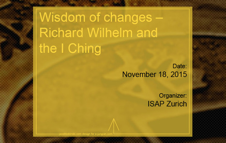 Wisdom of changes – Richard Wilhelm and the I Ching | Articles, Quotes | Scoop.it