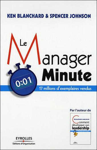 «Le Manager Minute», Ken Blanchard & Spencer Johnson (Eyrolles, 1981 – nouvelle édition 2007) | HR Innovation Camp | Pratiques RH innovantes | Scoop.it