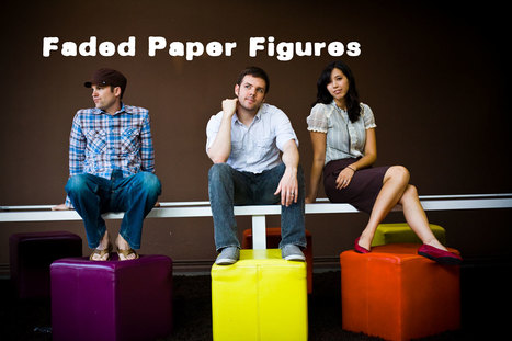 Faded Paper Figures - Music | indiemusicconnections | Scoop.it