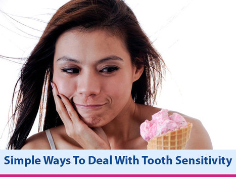 Simple Ways To Deal With Tooth Sensitivity | Dental health conditions, Treatments & remedies. | Scoop.it