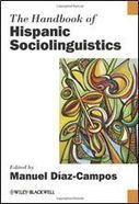 The Handbook of Hispanic Sociolinguistics (by Manuel Diaz ... | EL ESPAÑOL DE AMERICA | Scoop.it