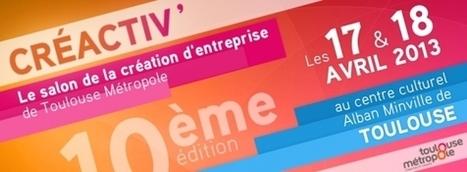 CRÉACTIV, le salon de la création d'entreprise de Toulouse   La lettre de Toulouse   Scoop.it
