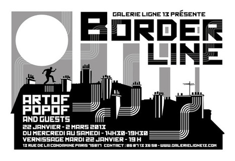 galerie ligne 13: Artof Popof and guests / Border Line | Paris Tonkar magazine • ITW | Scoop.it
