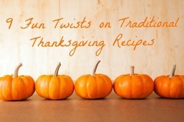 9 Exciting Twists on Traditional Thanksgiving Recipes - Babble | Holiday Bliss | Scoop.it