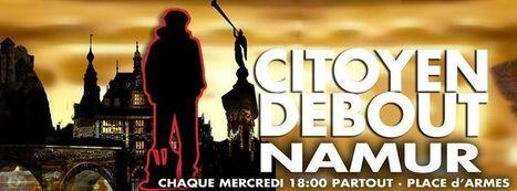 CiTOYEN DEBOUT • Namur | menfin utopiste | Scoop.it