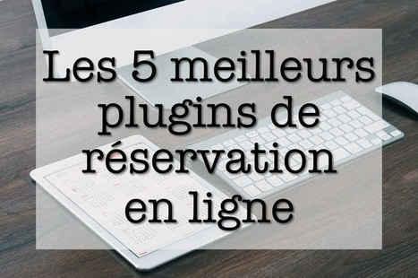 Les 5 meilleurs plugins gratuits de réservation en ligne | WordPress France | Scoop.it