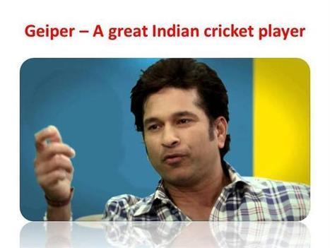 Geiper – a Great Indian Cricket Player Ppt Presentation | Geiper News & media | Scoop.it