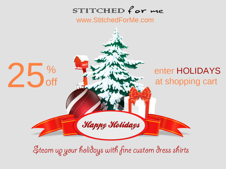 Christmas Holidays Offer - Custom Dress Shirt at 25% Off | Latest Fashion for 2013 | Scoop.it