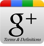 7 Google Plus Terms You Should Know - Malhar Barai | Quick Social Media | Scoop.it
