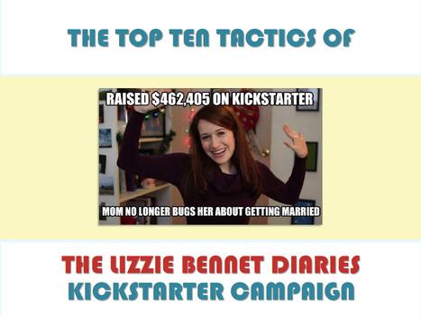 10 Genius Tactics of The Lizzie Bennet Diaries DVD & More Kickstarter Crowdfunding Campaign « TMCResourceKit | Milkshake & Digital | Scoop.it