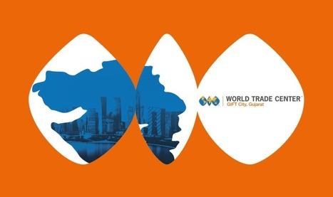 WTC Gift City   WTC Gujarat   WTC Gandhinagar   Real Estate   Scoop.it