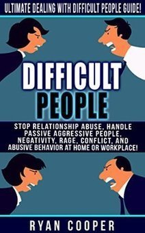 Free eBooks Daily: Difficult People: Ultimate Dealing With Difficult People Guide by Ryan Cooper | Idiots are invincible | Scoop.it