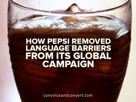How Pepsi removed language barriers from its global campaign | INTRODUCTION TO THE SOCIAL SCIENCES DIGITAL TEXTBOOK(PSYCHOLOGY-ECONOMICS-SOCIOLOGY):MIKE BUSARELLO | Scoop.it
