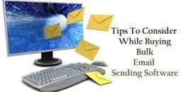 Tips To Consider While Buying Bulk Email Sending Software | Garuda - The Intelligent Mailer | Email Marketing Software | Scoop.it