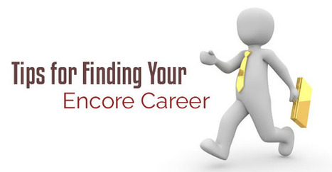 21 Best Tips for Finding your Encore (Second) Career - WiseStep   Career development, Hiring,Recruitment, Interviews, Employment and Human Resources   Scoop.it