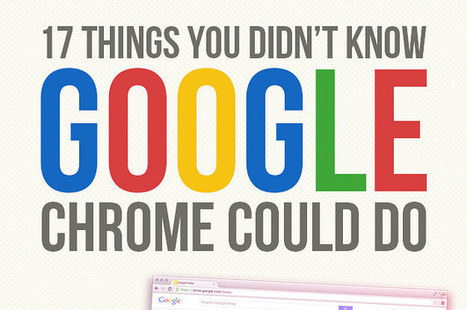 17 Things You Didn't Know Google Chrome Could Do | Crazy Bout Chrome | Scoop.it