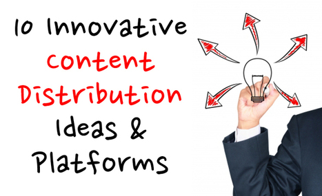 10 Innovative Content Distribution Ideas and Platforms – Youeep | Business Business | Scoop.it
