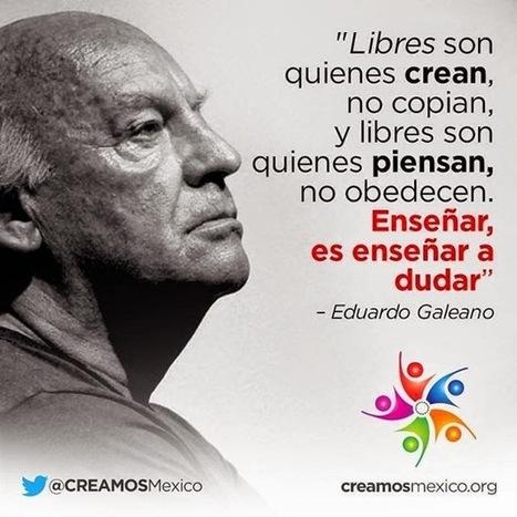 OTRA∃DUCACION: Para Eduardo Galeano, desde el corazón   Profesorado   Scoop.it