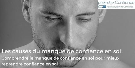 Comprendre le manque de confiance en soi pour mieux reprendre confiance en soi | For Him Blog | Scoop.it