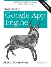 Programming Google App Engine, 2nd Edition : Build & Run Scalable Web Applications on Google's Infrastructure | no SQL | Scoop.it
