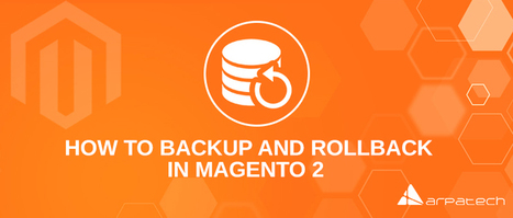 Learn How to Backup and Rollback in Magento 2 | Education | Scoop.it