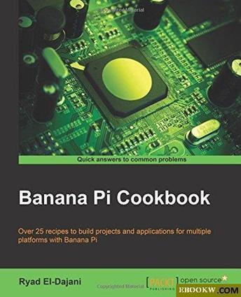Banana Pi Cookbook | Raspberry Pi | Scoop.it