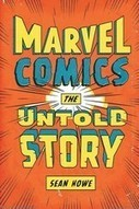 Marvel Comics: The Untold Story Sean Howe - A.V. Club | Jack Kirby | Scoop.it