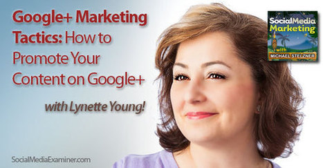 Google+ Marketing Tactics, How to Promote Your Content on Google+ | Digital-News on Scoop.it today | Scoop.it