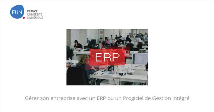 [Today] MOOC Gérer son entreprise avec un ERP ou un Progiciel de Gestion Intégré | MOOC Francophone | Scoop.it