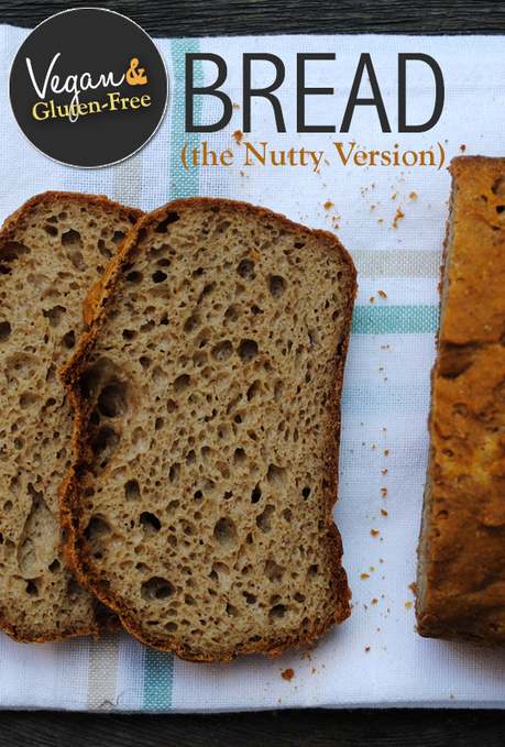 Vegan Bread & Gluten-Free Bread - The Nutty Version | Nutrition ...